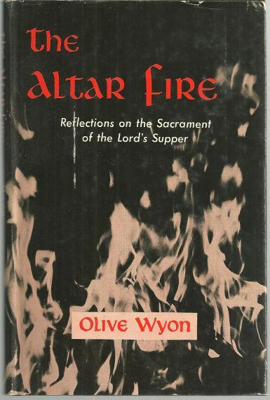 Altar Fire Sacrament of Lord's Supper by Olive Wyon 1954 1st edition with DJ