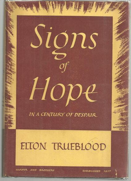 Signs of Hope in a Century of Despair by Elton Trueblood 1950 1st edition w/DJ
