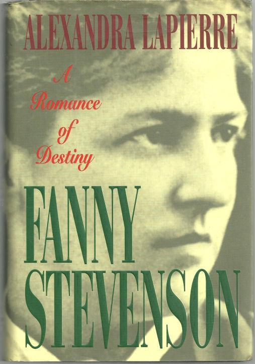 Fanny Stevenson by Alexandra Lapierre 1995 1st edition with Dust Jacket