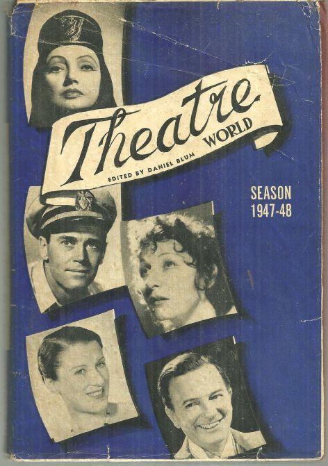 Theatre World Season 1947-1948 Edited by Daniel Blum Illustrated with DJ