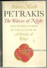 Waves of Night and Other Stories Signed by Harry Mark Petrakis 1969 1st ed DJ