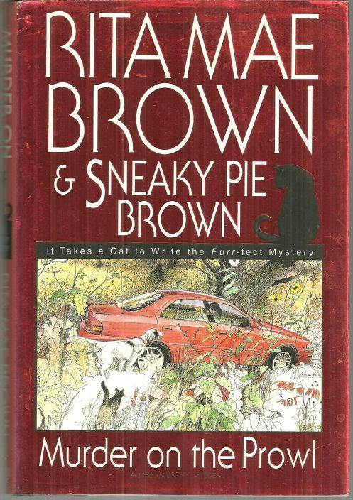 Murder on the Prowl by Rita Mae Brown and Sneaky Pie Illustrated by Wendy Wray