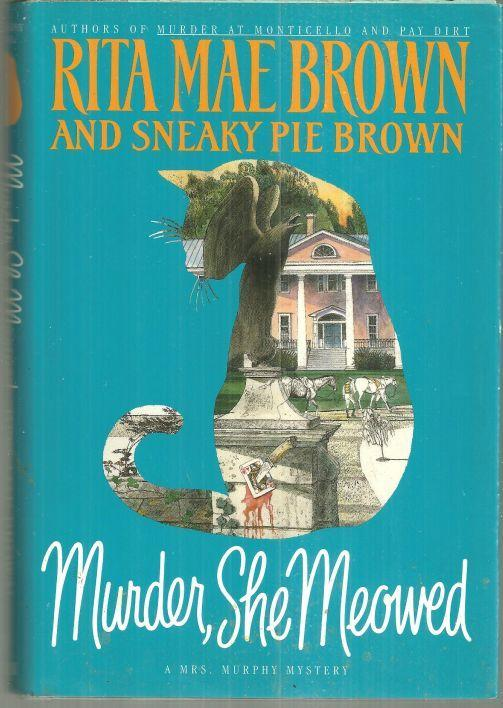 Murder She Meowed by Rita Mae Brown and Sneaky Pie Illustrated by Wendy Wray