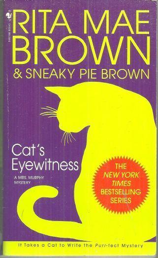 Cat's Eyewitness by Rita Mae Brown and Sneaky Pie Illustrated by Michael Gellatl