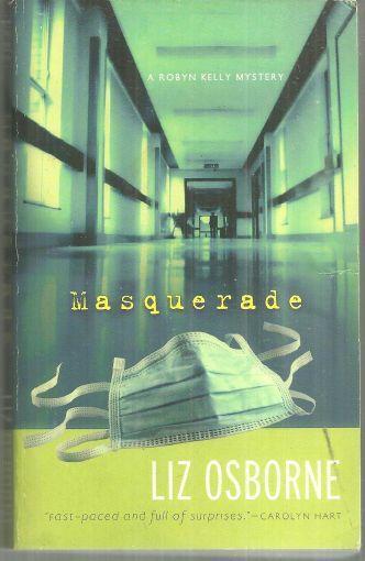 Masquerade a Robyn Kelly Mystery #1 by Liz Osborne 2008 Cozy Mystery