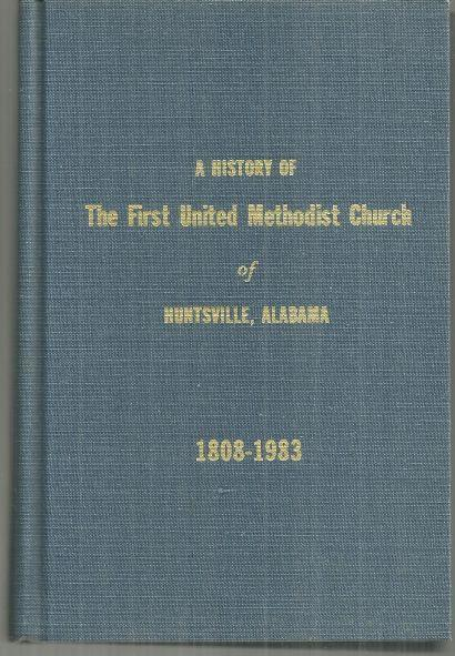 History of the First United Methodist Church of Huntsville, Alabama 1808-1983