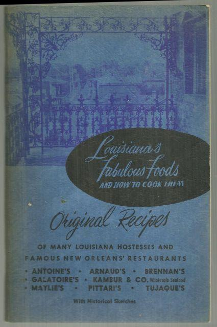 Louisiana's Fabulous Foods and How to Cook Them by Lady Helen Henriques Hardy