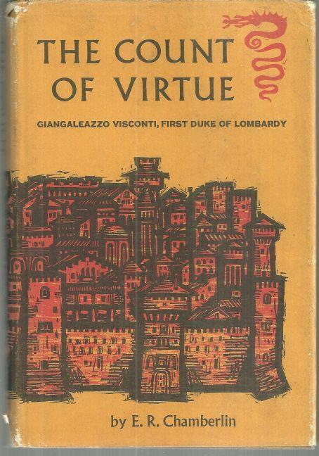 Count of Virtue Giangaleazzo Visconti, Duke of Milan by E. R. Chamberlin 1961 DJ