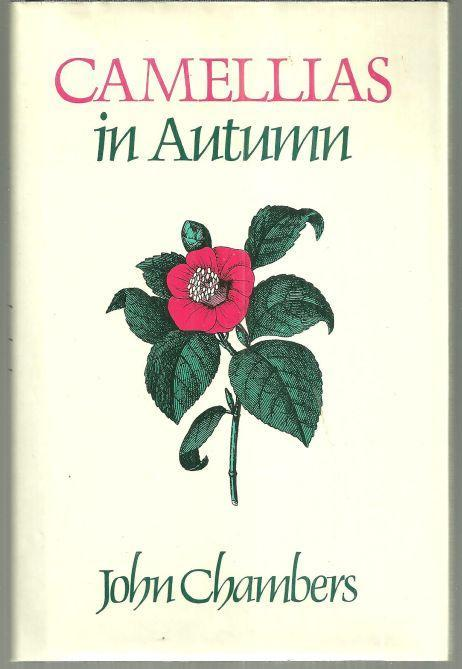 Camellias in Autumn by John Chambers 1989 1st edition Poetry with Dust Jacket
