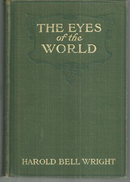 Eyes of the World by Harold Bell Wright Illustrated by T. Graham Cootes 1914 1st