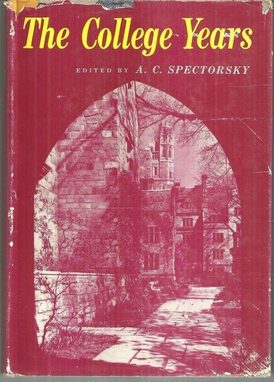 The College Years Edited by A. C. Spectorsky 1958 1st edition with Dust Jacket