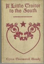 Little Traitor to the South by Cyrus Townsend Brady Illustrated by A. D. Rahn