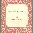 Magic Child by Horatio Colony 1966 First Edition Poetry with Dust Jacket