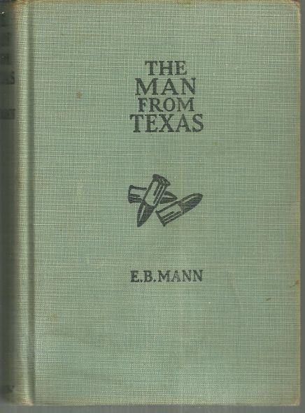 Man From Texas by E. B. Mann 1931 Vintage Western