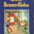 Stories of Little Brown Koko by Blanche Seale Hunt With Dust Jacket  1940 Picture Book