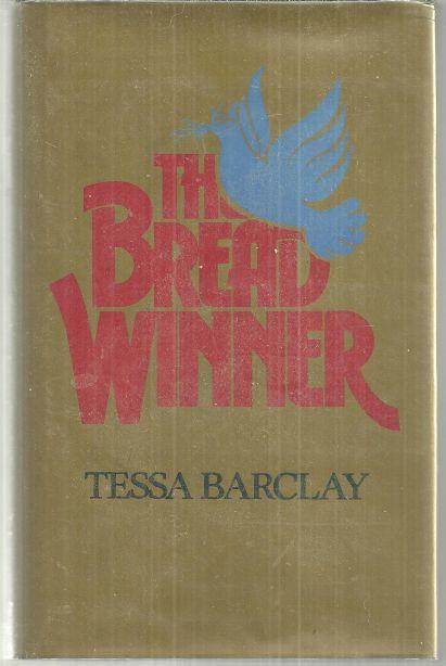 Bread Winner by Tessa Barclay 1982 1st edition Fiction with Dust Jacket