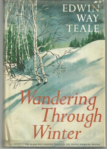 Wandering Through Winter by Edwin Way Teale 1965 Travel with Dust Jacket