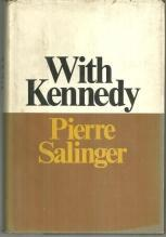 With Kennedy by Pierre Salinger 1966 Biography with Dust Jacket