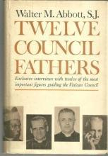 Twelve Council Fathers by Walter Abbott 1963 1st edition with Dust Jacket
