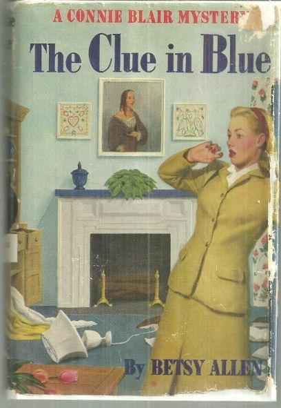 Clue in Blue by Betsy Allen Connie Blair Mystery #1 in Dust Jacket 1948 Series