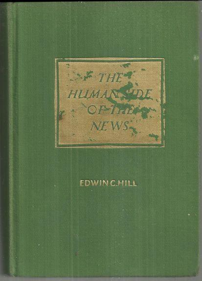 Human Side of the News by Edwin Hill 1934 1st edition
