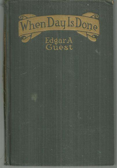 When Day is Done by Edgar A. Guest 1921 Poetry