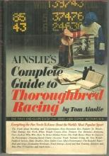 Ainslie's Complete Guide to Thoroughbred Racing by Tom Ainsile 1968 with DJ