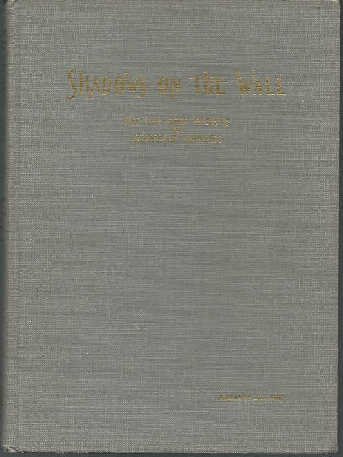 Shadows on the Wall The Life and Works of Howard Weeden by Frances Roberts 1962