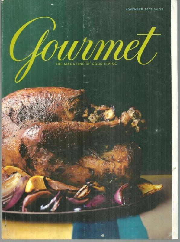 Gourmet Magazine November 2007 Bringing Fancy Back/Thanksgiving Dinner/Tuscany
