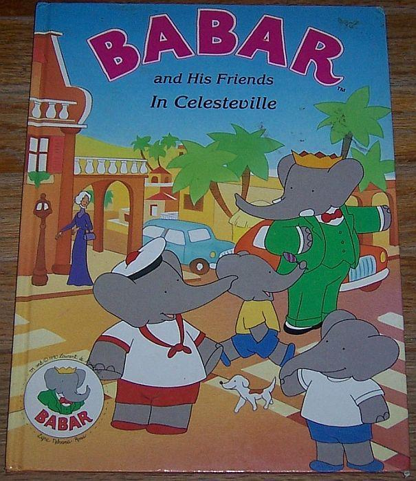Babar and His Friends in Celesteville by Laurent De Brunhoff 1990 Picture Book