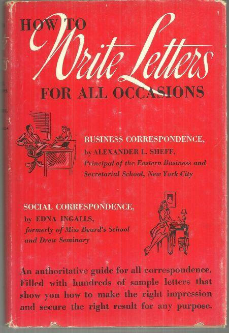 How to Write Letters for All Occasions by Alexander Sheff and Edna Ingalls 1942