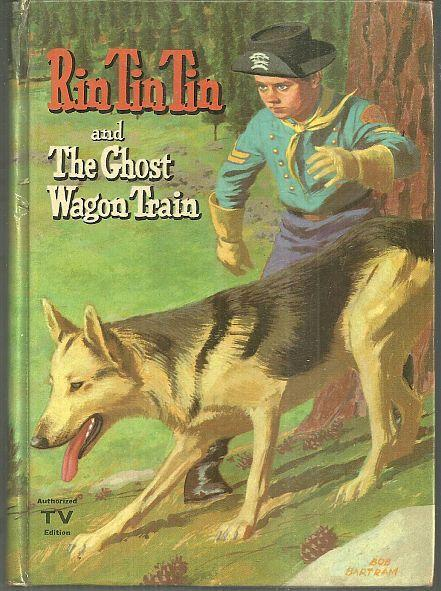 Rin Tin Tin and the Ghost Wagon Train by Cole Fannin Illustrated Michael Arens