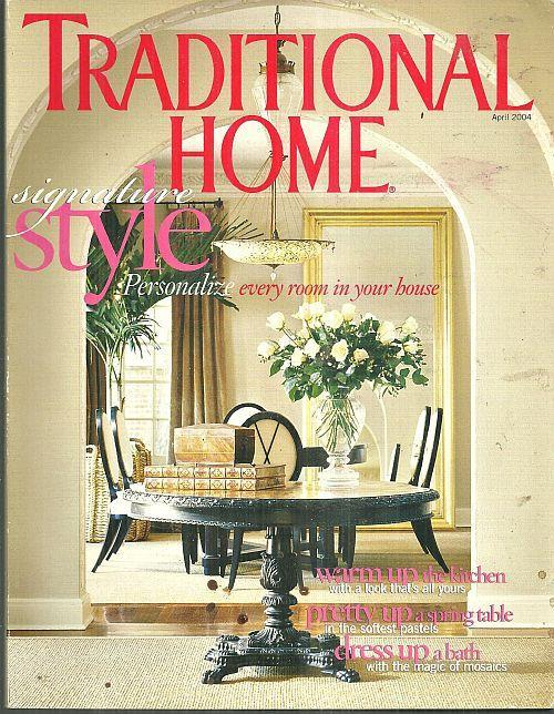 Traditional home magazine april 2004 signature style on