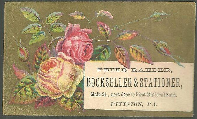 Victorian Trade Card for Peter Raeder, Bookseller and Stationer  Pittston, PA