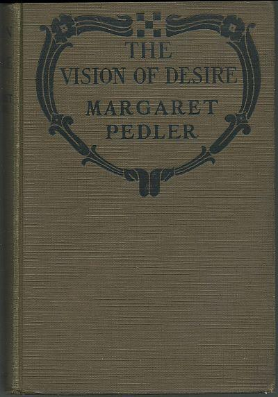 Vision of Desire by Margaret Pedler 1922 Vintage Romance