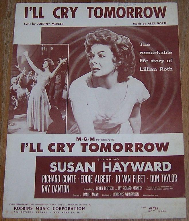 I'll Cry Tomorrow From the Movie Starring Susan Hayward 1955 Sheet Music
