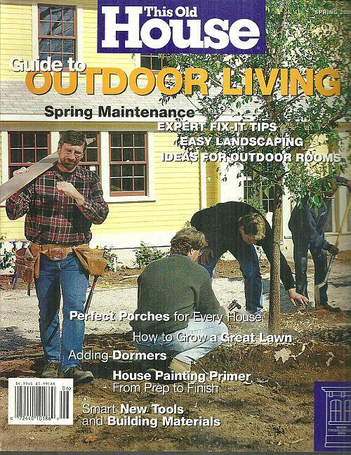 This Old House Magazine Spring 2000  Guide to Outdoor Living/Patios/Daylillies
