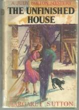 Unfinished House by Margaret Sutton Judy Bolton Series with Dust Jacket 1938