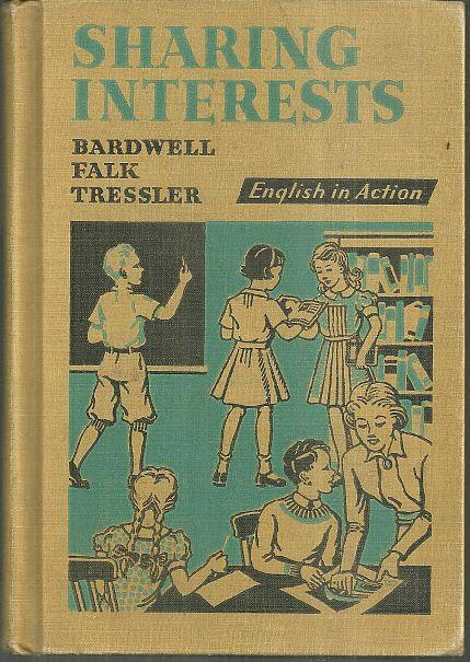 Sharing Interests English in Action by R. W. Bardwell Illustrated 1940 Reader