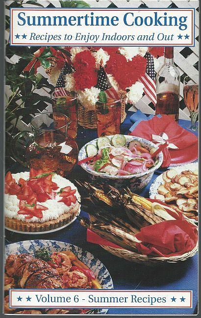 Summertime Cooking Recipes to Enjoy Indoors and Out Volume 6 From The VFW 2002