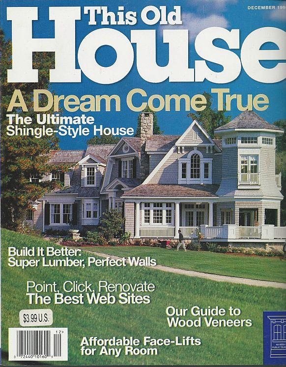 This old house magazine december 1999 dream house veneers for Dream homes magazine