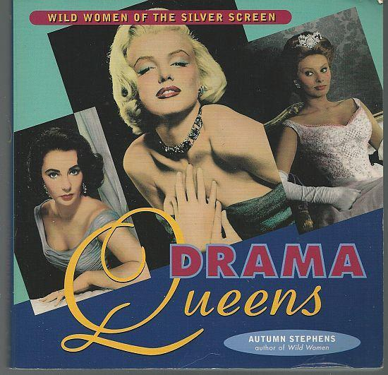 Drama Queens Wild Women of the Silver Screen by  Autumn Stephens 1998 Illus