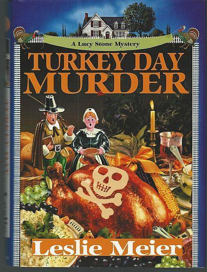 Turkey Day Murder by Leslie Meier Lucy Stone Cozy Mystery #7 1st edition DJ