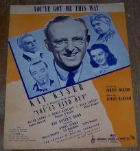 You've Got Me This Way by Kay Kyser 1940 Sheet Music