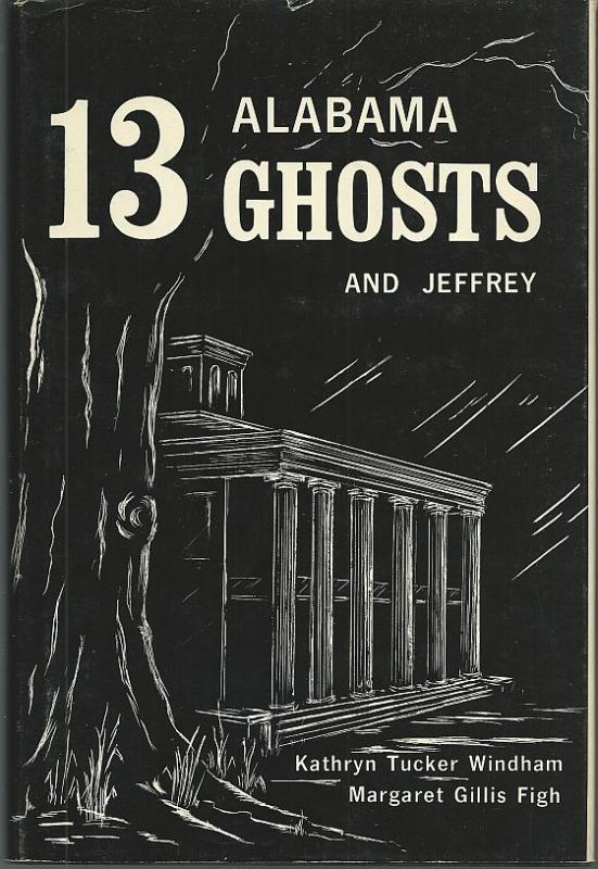 Thirteen Alabama Ghosts and Jeffrey by Kathryn Tucker Windham 1976 DJ