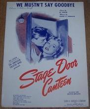 We Mustn't Say Goodbye From Stage Door Canteen 1943 Sheet Music