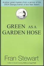 Green As a Garden Hose Signed by Fran Stewart Biscuit Mckee Cozy Mystery #3