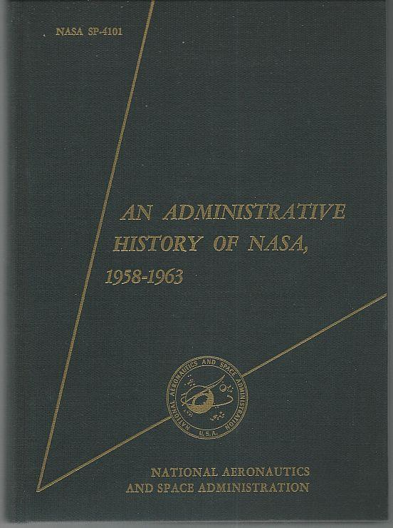 Administrative History of NASA, 1958-1963 by Robert Rosholt 1966 Illustrated