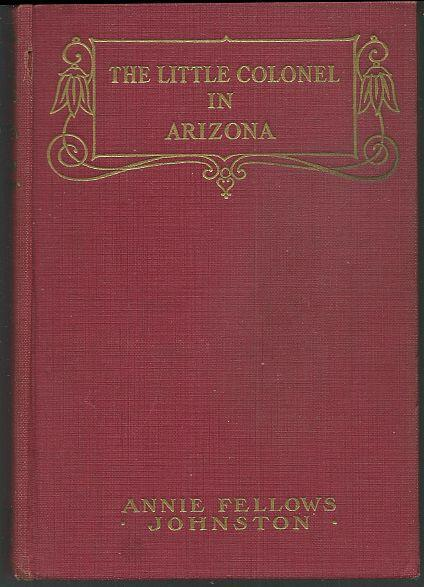 Little Colonel in Arizona by Annie Fellows Johnson 1948  Illustrated