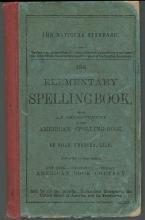 Elementary Spelling Book Being an Improvement on the American Spelling-Book